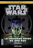 Star Wars - La Croisade Noire Du Jedi Fou Intégrale - L'héritier De L'empire - La Bataille Des Jedi - L'ultime Commandement