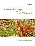 Carnet de voyage sur 5000 m2 - La faune sauvage au jardin
