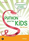 Python pour les kids - La prorammation accessible aux enfants ! Dès 10 ans.