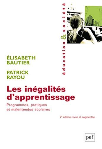 Les inégalités d'apprentissage. Programmes, pratiques et malentendus scolaires