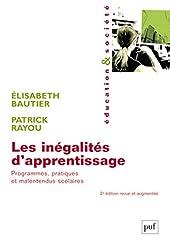 Les inégalités d'apprentissage. Programmes, pratiques et malentendus scolaires d'Elisabeth Bautier