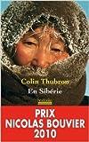 En Sibérie de Colin Thubron,Katia Holmes (Traduction) ( 23 avril 2010 ) - 23/04/2010