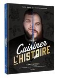 Cuisiner l'Histoire par Gastronogeek et Nota Bene