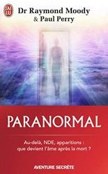 Paranormal - Une vie en quête de l'au-delà de Raymond Moody