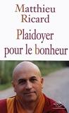 Plaidoyer pour le bonheur (French Edition) by Matthieu Ricard(1905-06-25) - Nil Editions