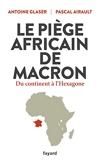 Le piège africain de Macron - Du continent à l'Hexagone