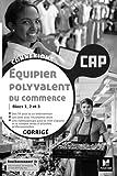 Connexions - ÉQUIPIER POLYVALENT DU COMMERCE - CAP - Éd. 2021 - Corrigé