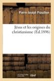 Jésus et les origines du christianisme - Hachette Livre BNF - 01/05/2013