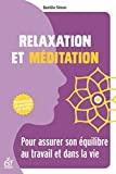 Relaxation et méditation - Pour assurer son équilibre au travail et dans la vie