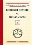 Droits et devoirs du Franc-Maçon - Livret 6