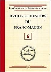 Droits et devoirs du Franc-Maçon - Livret 6 de . Collectif