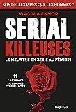 Serial Killeuses - Le meurtre en série au féminin - 11 portraits de femmes terrifiantes
