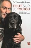 Tout sur le toutou - Guide à l'usage des maîtres de chiens
