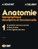 Anatomie topographique, descriptive et fonctionnelle, tome 1 - Le système nerveux central, la face, la tête et les organes des sens
