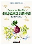 Secrets de bien-être d'Hildegarde de Bingen