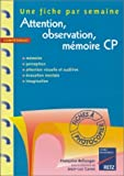 Attention, observation, mémoire CP. 36 fiches à photocopier de F. Bellanger (14 octobre 1998) Broché - 14/10/1998