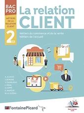 La relation client 2de Bac Pro Métiers de la relation client de Jérôme Borgne