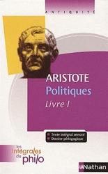 Les intégrales de Philo - ARISTOTE, Politiques (Livre 1) d'Aristote