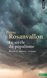 Le Siècle du populisme - Histoire, théorie, critique - Points - 26/08/2021