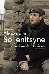 La maison de Matriona - Pavillons poche - NE d'Alexandre SOLJENITSYNE