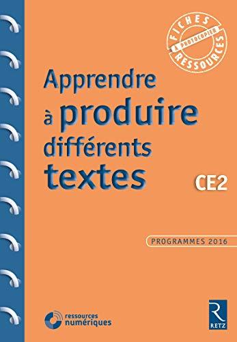 Apprendre à produire différents textes CE2 + CD ROM Programmes 2016