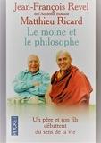 Le moine et le philosophe, le bouddhisme aujourd'hui - Pocket - 01/04/1999