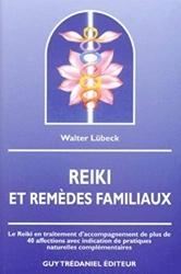 Reiki et remèdes familiaux de Walter Lubeck