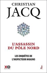 Les Enquêtes De L'inspecteur Higgins Tome 12 - L'assassin Du Pôle Nord de Christian Jacq