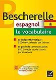 Bescherelle Espagnol - Le vocabulaire: Ouvrage de référence sur le lexique espagnol