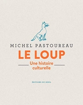 Le loup - Une histoire culturelle de Michel Pastoureau