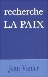 Recherche la paix de Jean Vanier