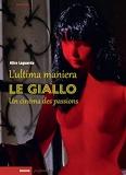 L'ultima maniera - Le giallo, un cinéma des passions