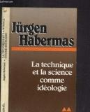 La technique et la science comme idéologie - Denoël - 20/01/1978