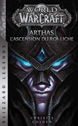 World of Warcraft - Arthas l'ascension du roi-liche (NED) de Christie Golden