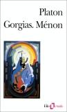 Gorgias ou De la rhétorique - Ménon ou De la vertu - Gallimard - 01/03/2000