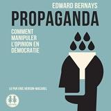 Propaganda. Comment manipuler l'opinion en démocratie - Format Téléchargement Audio - 17,90 €