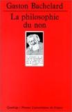 La Philosophie du non, 4e édition - PUF - 01/07/1994