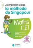 Je m'entraîne avec la méthode de Singapour - Maths CE1 - Maths CE1 (2018)