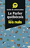 Le parler québécois - Guide de conversation Pour les Nuls - Guide de conversation Pour les Nuls, 3e éd.