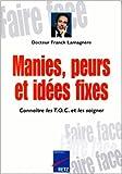 Manies, peurs et idées fixes de Docteur F. Lamagnère ( 4 juin 1999 ) - Retz; Édition Nouv. éd (4 juin 1999)