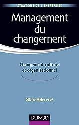 Management du changement - Changement culturel et organisationnel d'Olivier Meier