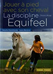 Jouer à pied avec son cheval, la discipline Equifeel de Laura MORIERAS