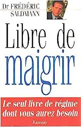 Libre de maigrir de Frédéric Saldmann