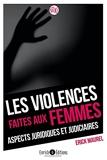 Les violences faites aux femmes - Aspects juridiques et judiciaires