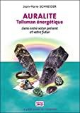 Auralite - Talisman énergétique - Liens entre votre présent et votre futur