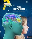 Mon Cerveau - Questions/Réponses - doc dès 7 ans (49) - Nathan - 01/07/2021