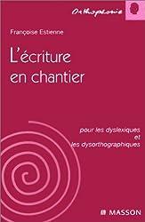 L'écriture en chantier pour les dyslexiques et les dysorthographiques d'Estienne