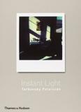 Andrey Tarkovsky Instant Light Polaroids /anglais