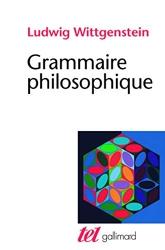 Grammaire philosophique de Ludwig Wittgenstein