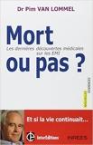 Mort ou pas ? Les dernières découvertes médicales sur les EMI de Pim Van Lommel ( 16 mai 2012 ) - InterEditions (16 mai 2012) - 16/05/2012